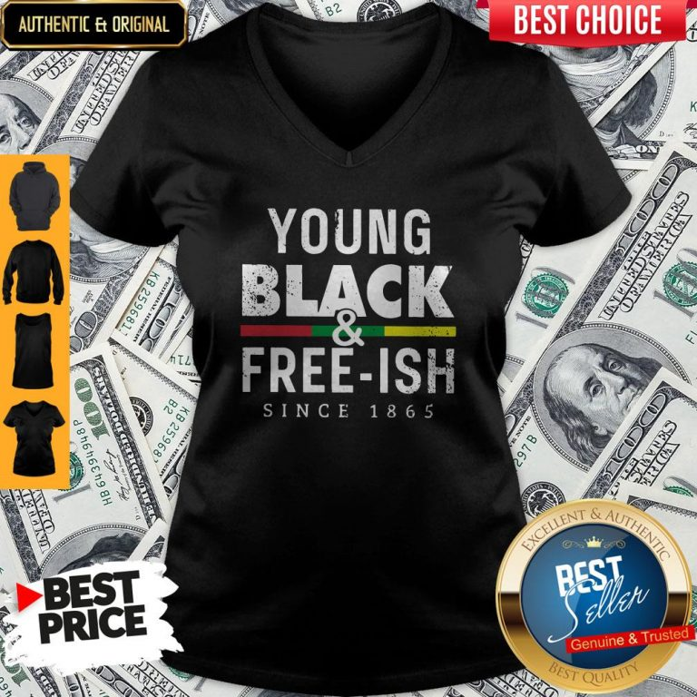 Funny Young Black And Free Ish Since 1865 V-neck