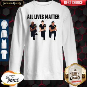 Nice All Lives Matter Police Kneel Sweatshirt