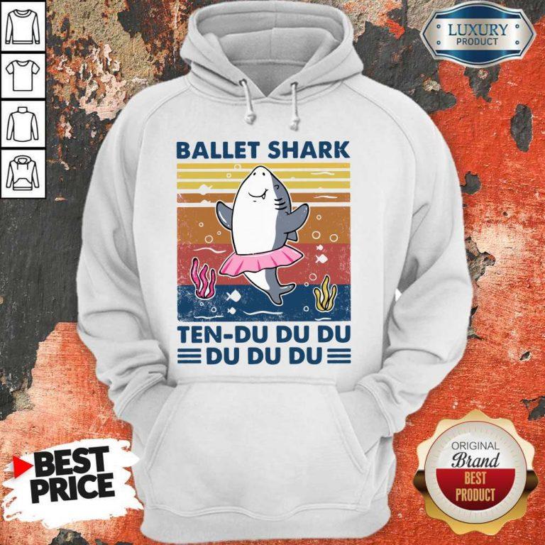 Nice Ballet Shark Ten Du Du Du Du Du Du Vintage Hoodie