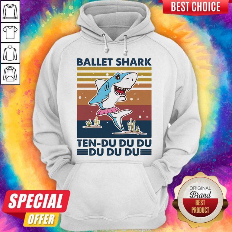 Nice Ballet Shark Ten-Du Du Du Du Du Du Vintage Hoodie