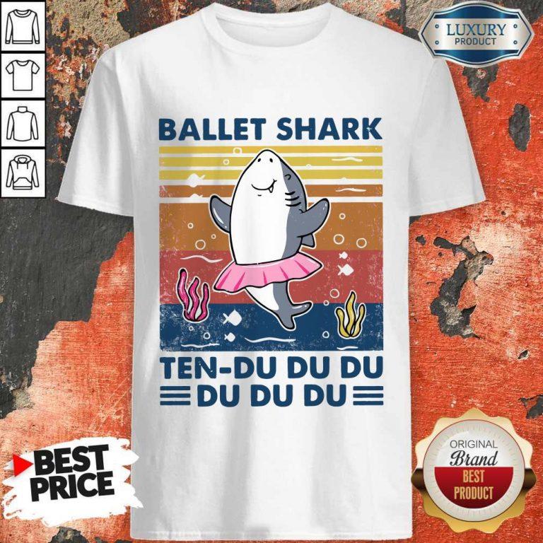 Nice Ballet Shark Ten Du Du Du Du Du Du Vintage Shirt