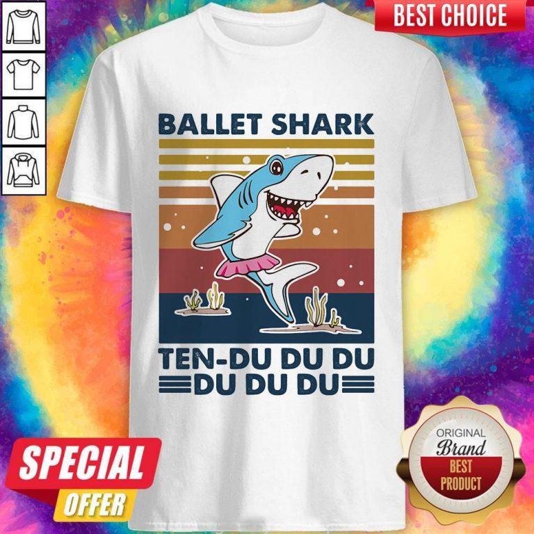Nice Ballet Shark Ten-Du Du Du Du Du Du Vintage Shirt