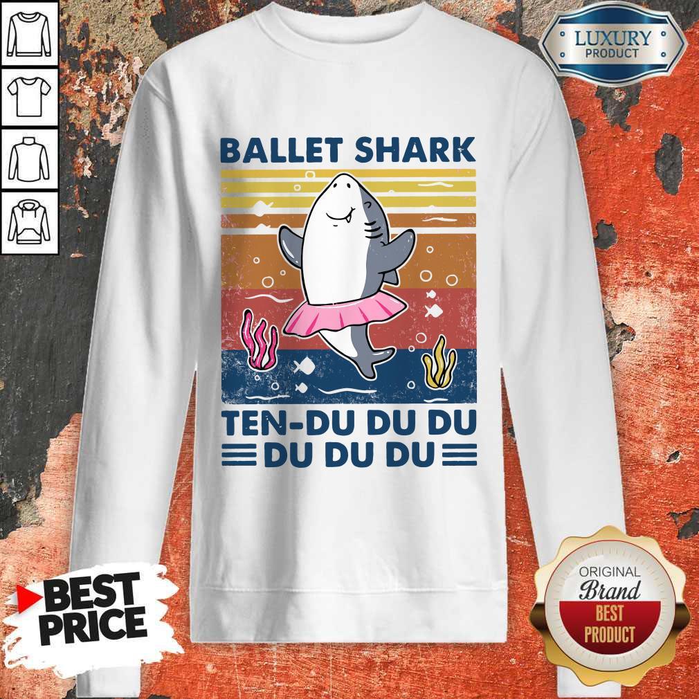 Nice Ballet Shark Ten Du Du Du Du Du Du Vintage Sweatshirt