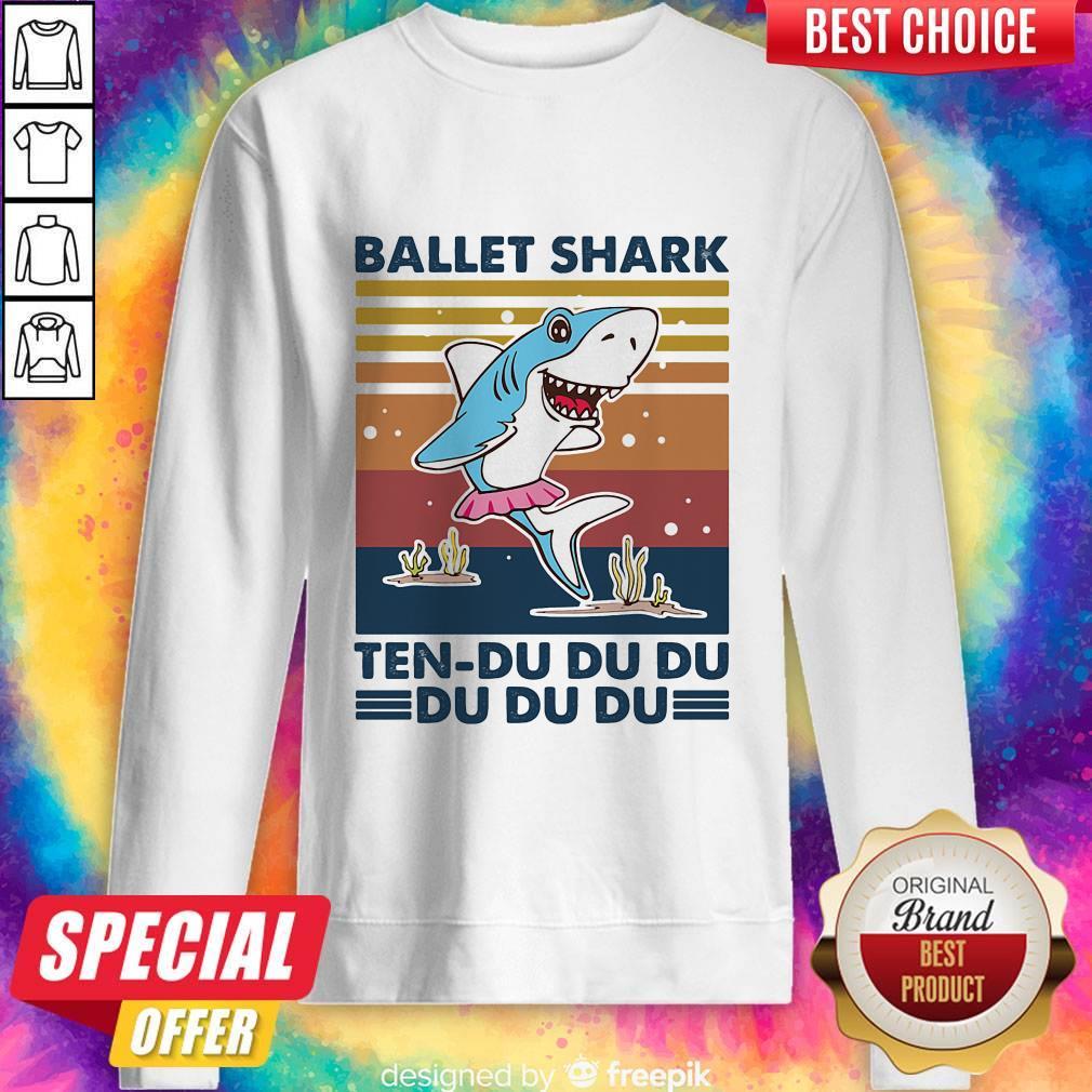Nice Ballet Shark Ten-Du Du Du Du Du Du Vintage Sweatshirt