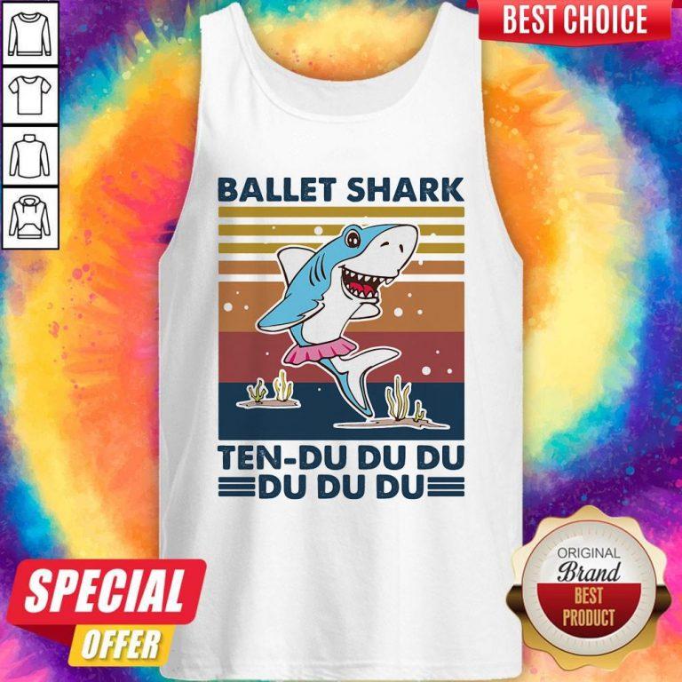 Nice Ballet Shark Ten-Du Du Du Du Du Du Vintage Tank Top