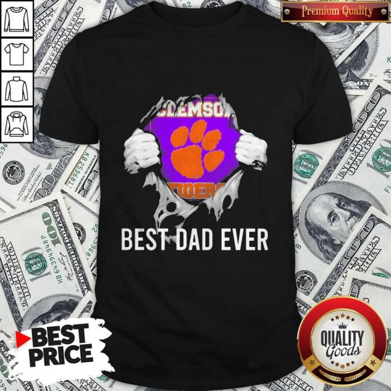 Nice Blood Inside Me Clemson Tigers Football Best Dad Ever Shirt