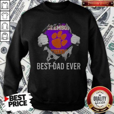 Nice Blood Inside Me Clemson Tigers Football Best Dad Ever Sweatshirt