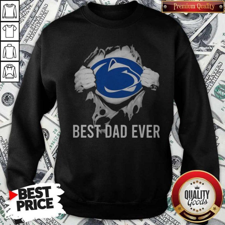 Nice Blood Inside Me Pennsylvania Nittany Lions Best Dad Ever Sweatshirt