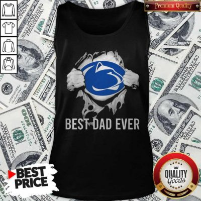 Nice Blood Inside Me Pennsylvania Nittany Lions Best Dad Ever Tank Top