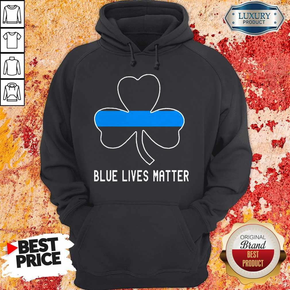 Nice Blue Lives Matter Lrish Hoodie