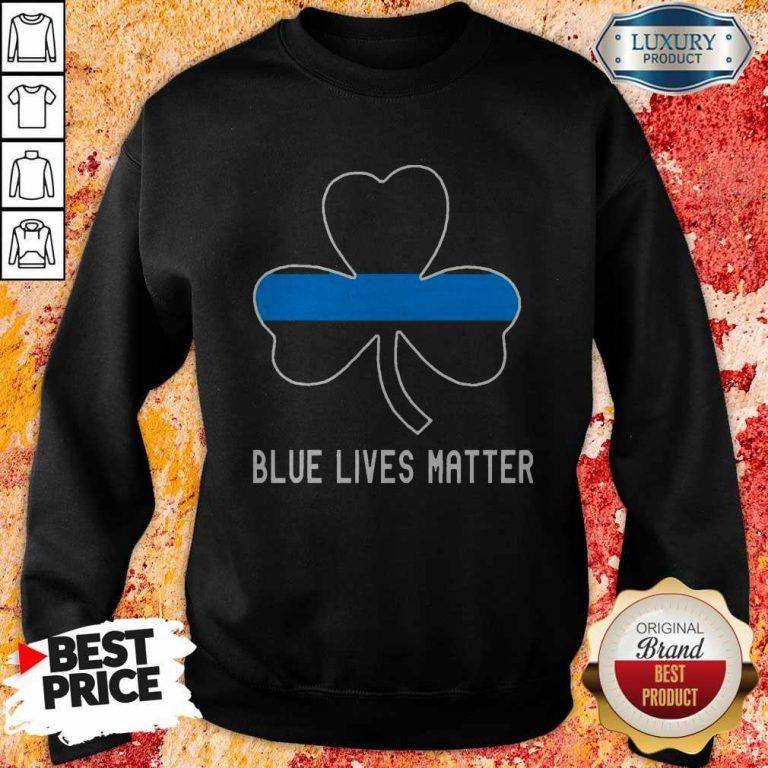 Nice Blue Lives Matter Lrish Sweatshirt
