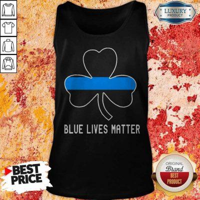 Nice Blue Lives Matter Lrish Tank Top