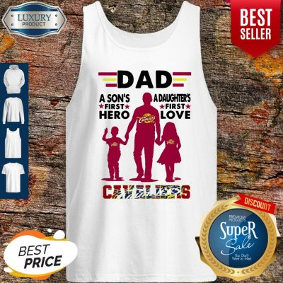 Nice Dad A Son's First Hero A Daughters First Love Cavaliers Tank Top