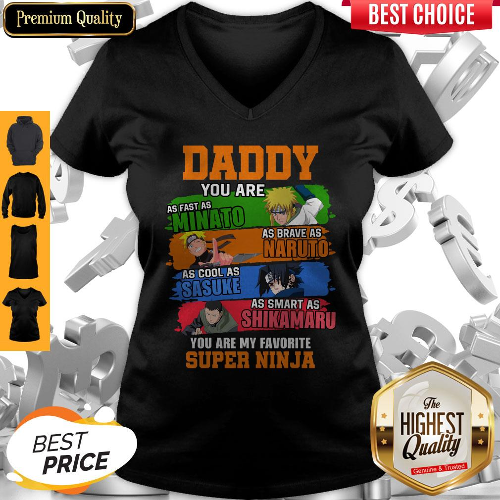 Nice Daddy You Are As Brave As Naruto As Cool As Sasuke V-neck
