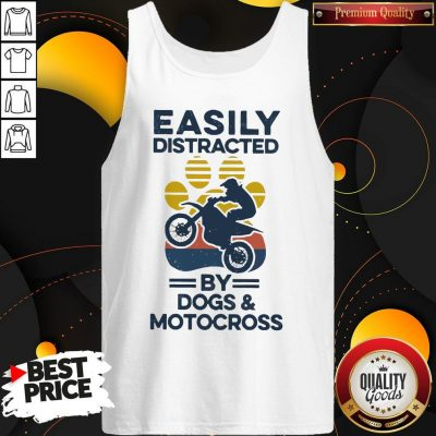 Nice Easily Distracted By Dogs And Motocross Vintage Tank Top