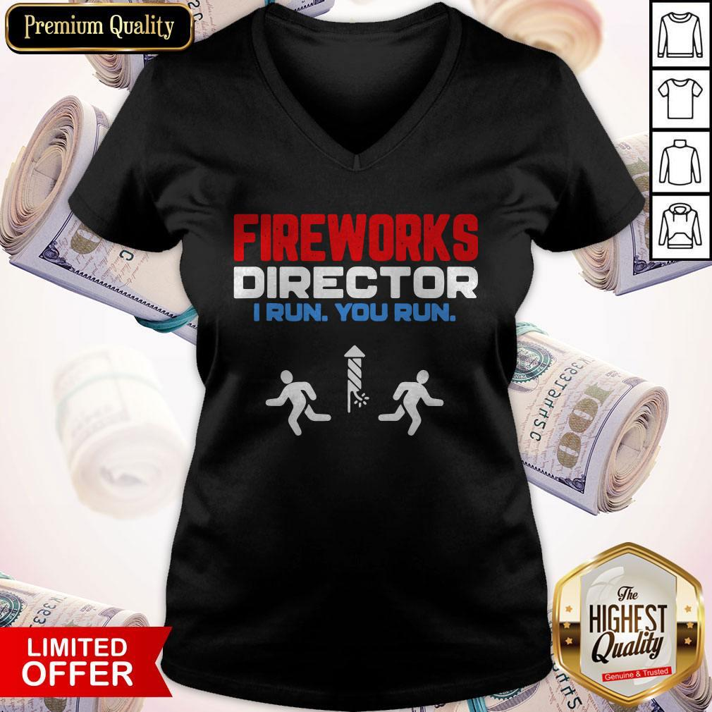 Nice Fireworks Director I Run You Run Happy Independence Day V-neck