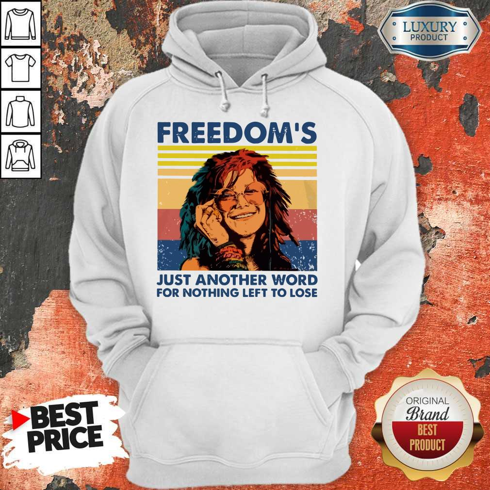 Nice Freedom's Just Another Word For Nothing Left To Lose Vintage Hoodie