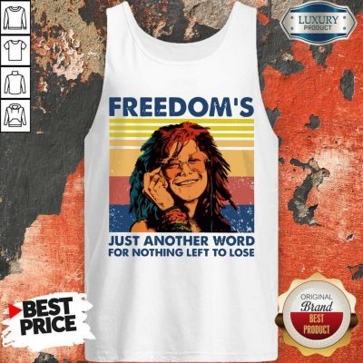 Nice Freedom's Just Another Word For Nothing Left To Lose Vintage Tank Top