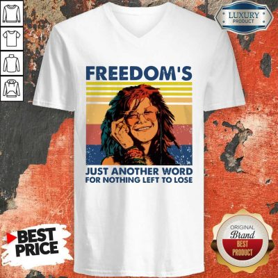 Nice Freedom's Just Another Word For Nothing Left To Lose Vintage V-neck