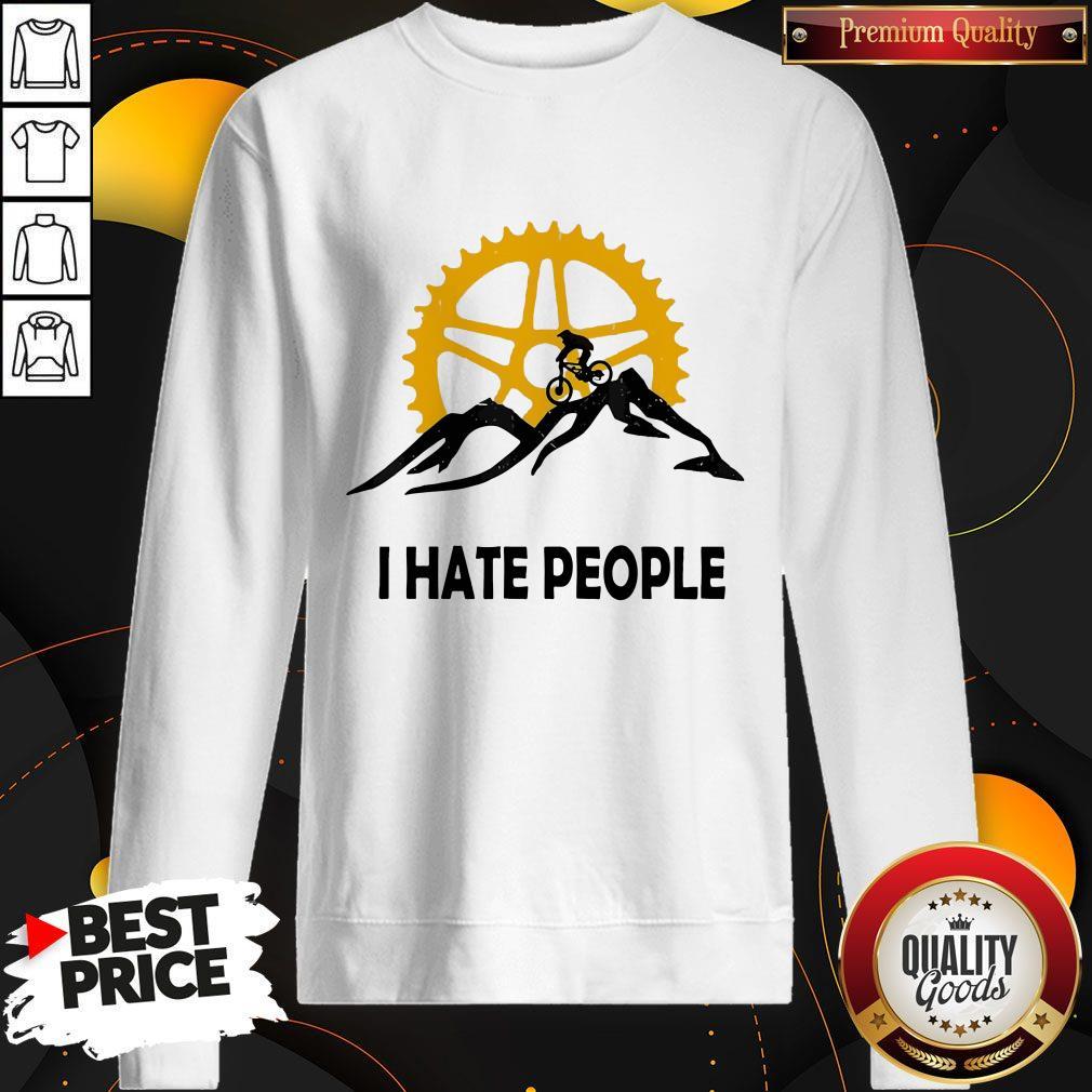 Nice I Hate People Mountain Biking Sweatshirt