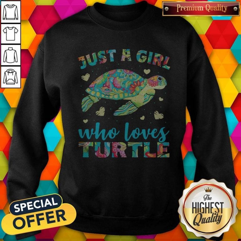 Nice Just A Girl Who Loves Turtle Color Sweatshirt