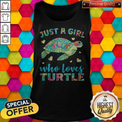 Nice Just A Girl Who Loves Turtle Color Tank Top