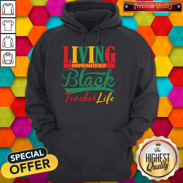 Nice Living Unapologetically Black Teacher Life Hoodie