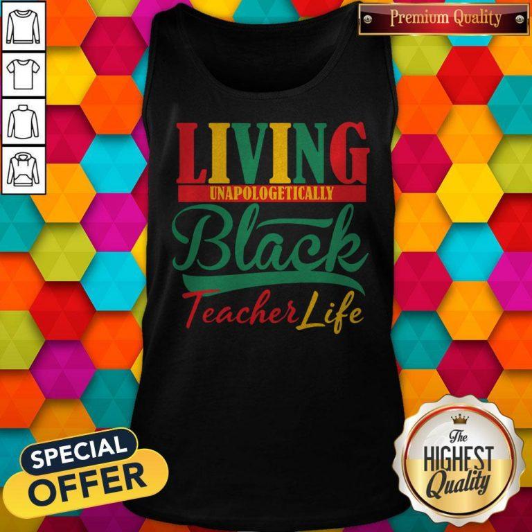 Nice Living Unapologetically Black Teacher Life Tank Top