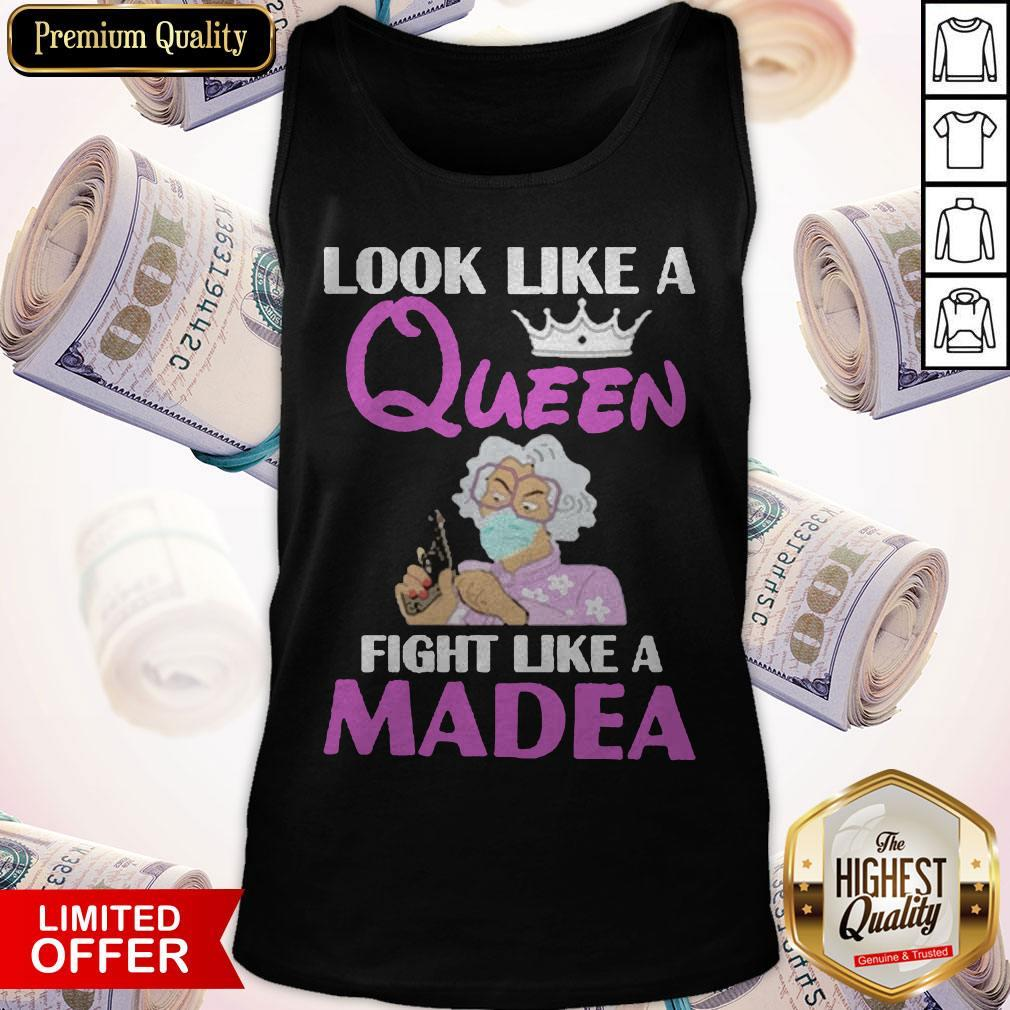 Nice Look Like A Queen Fight Like A Madea Tank Top