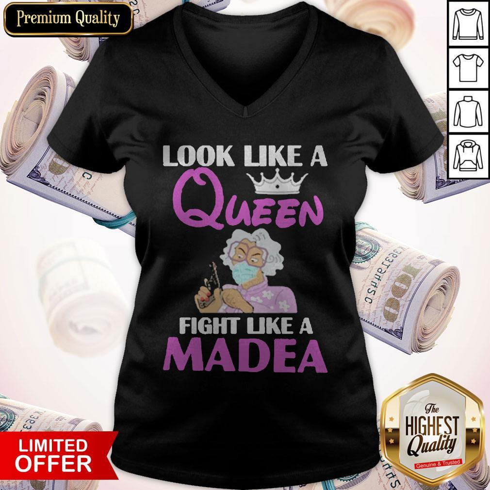 Nice Look Like A Queen Fight Like A Madea V-neck
