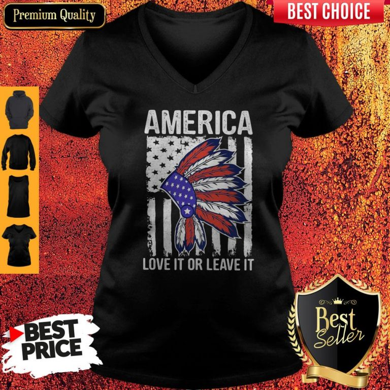 Nice Native America Love It Or Leave It American Flag Independence Day V-neck