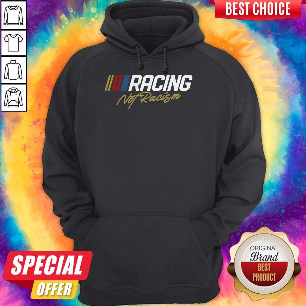 Nice Racing Not Racism Hoodie