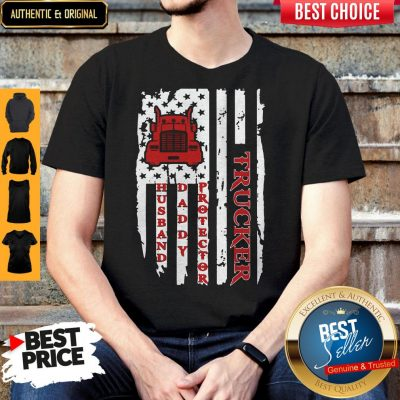Nice Trucker Husband Daddy Protector American Flag Shirt