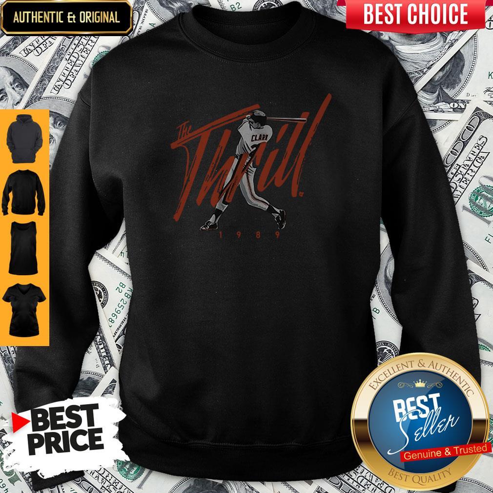 Nice Will Clark The Thrill 1989 Sweatshirt