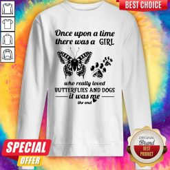 Once Upon A Time There Was A Girl Who Really Loved Butterflies And Dogs Sweatshirt