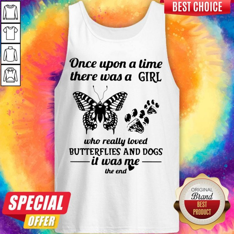 Once Upon A Time There Was A Girl Who Really Loved Butterflies And Dogs Tank Top