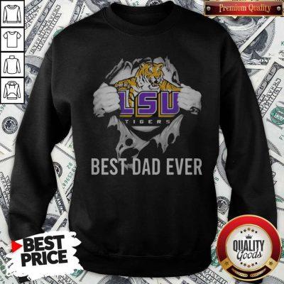 Premium Blood Inside Me LSU Tigers Football Best Dad Ever Sweatshirt