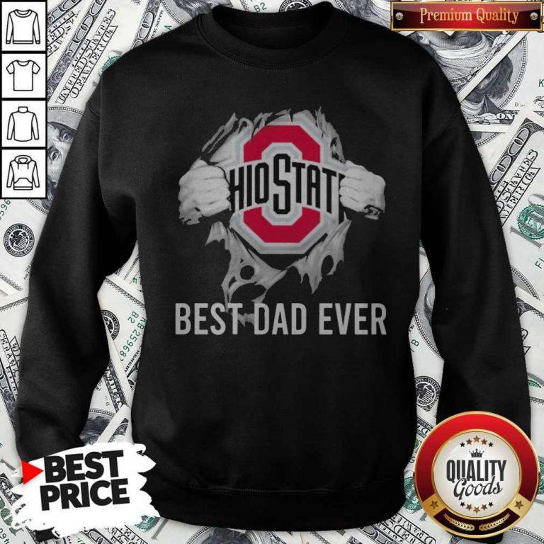 Premium Blood Inside Me Ohio State Best Dad Ever Sweatshirt