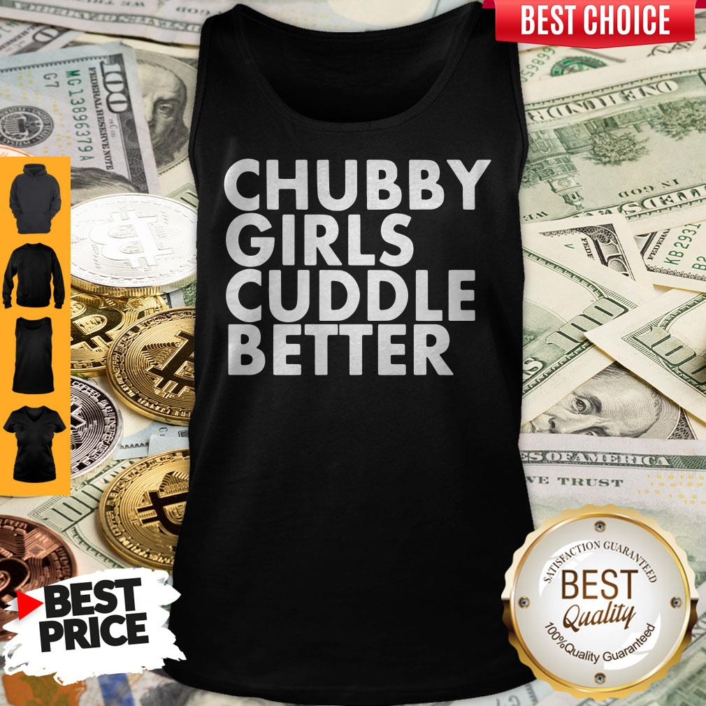 Premium Chubby Girl Cuddle Better Tank Top