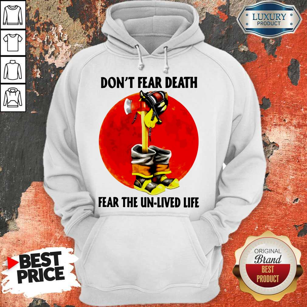 Premium Don't Fear Death Fear The Unlived Life Hoodie