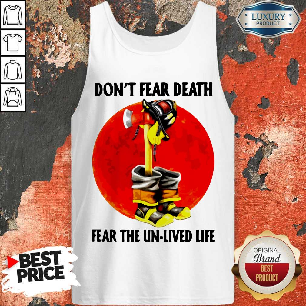 Premium Don't Fear Death Fear The Unlived Life Tank Top