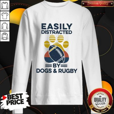 Premium Easily Distracted By Dogs And Rugby Vintage Sweatshirt