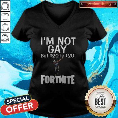 Premium I'm Not Gay But 20 Dollars Is 20 Dollars Fortnite V-neck