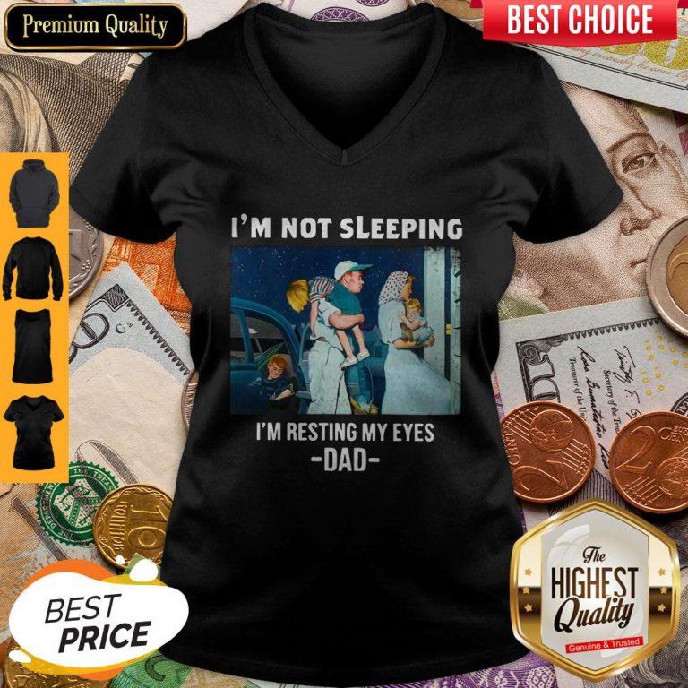 Premium I'm Not Sleeping I'm Resting My Eyes Dad V-neck