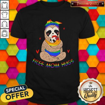 Premium LGBT Sloth Free Mom Hugs Shirt