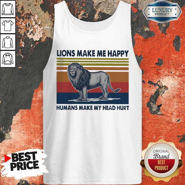 Premium Lions Make Me Happy Humans Makes My Head Hurt Vintage Tank Top