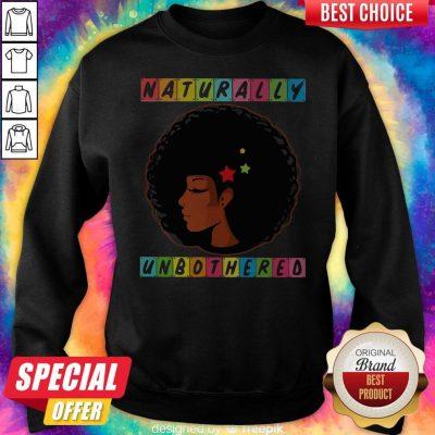 Premium Naturally Unbothered Sweatshirt