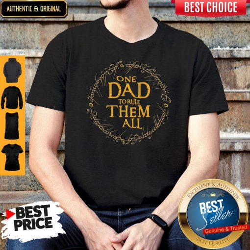 Premium One Dad To Rule Them All Shirt