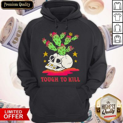 Premium Tough To Kill Hoodie