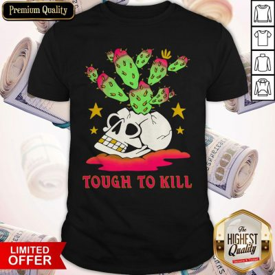 Premium Tough To Kill Shirt